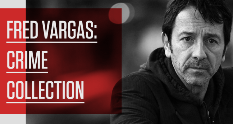 FRED VARGAS: CRIME COLLECTION
